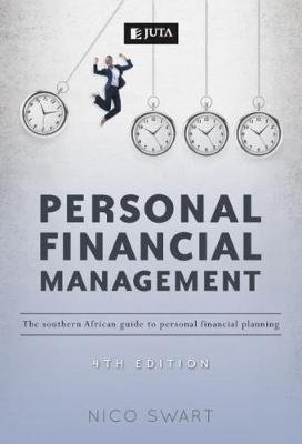 Personal Financial Management - The Southern African Guide to Personal Financial Planning (Paperback, 4th Edition): Swart Nico