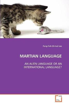 Martian Language (Paperback): Feng-Yuh (Erma) Lee