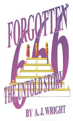 Forgotten 666 - The Untold Story (Electronic book text): A.J. Wright