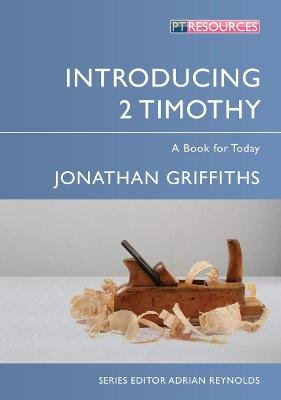 Introducing 2 Timothy - A Book for Today (Paperback): Jonathan Griffiths