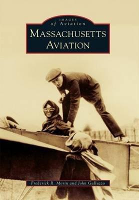 Massachusetts Aviation (Paperback): Frederick R Morin