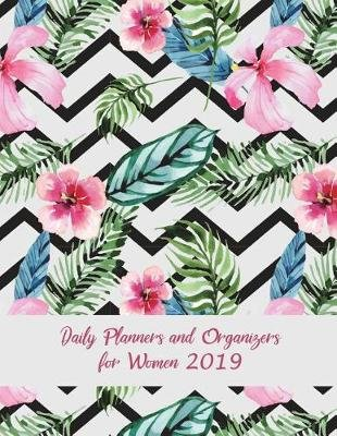 Daily Planners and Organizers for Women 2019 - Beautiful Floral Design, Daily Calendar Book 2019, Weekly/Monthly/Yearly...