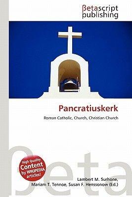 Pancratiuskerk (Paperback): Lambert M. Surhone, Mariam T. Tennoe, Susan F. Henssonow