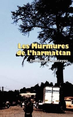Les Murmures De L'harmattan (French, Paperback): Emmanuel Matateyou