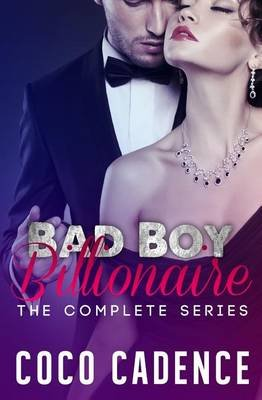 Bad Boy Billionaire - The Complete Series (Paperback): Coco Cadence