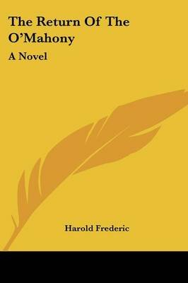 The Return of the O'Mahony (Paperback): Harold Frederic
