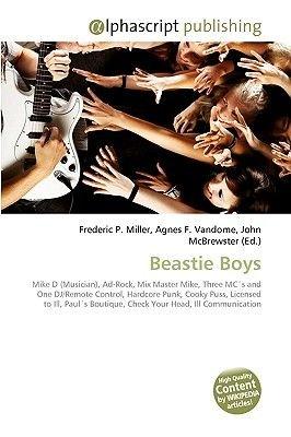 Beastie Boys (Paperback): Frederic P. Miller, Agnes F. Vandome, John McBrewster