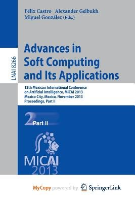 Advances in Soft Computing and Its Applications - 12th Mexican International Conference, Micai 2013, Mexico City, Mexico,...