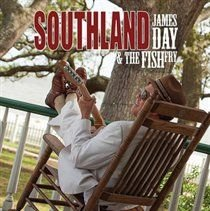 James Day & The Fish Fry - Southland (CD): James Day & The Fish Fry