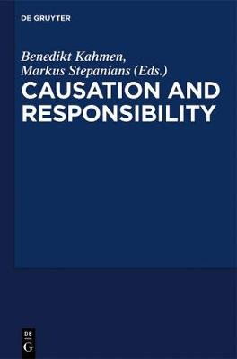 "Critical Essays on ""Causation and Responsibility"" (Hardcover): Benedikt Kahmen, Markus S. Stepanians"