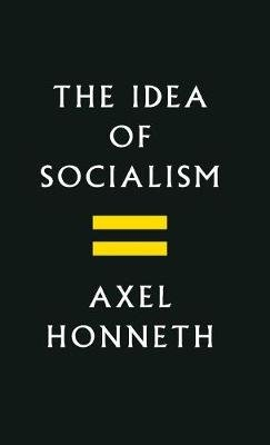 The Idea of Socialism (Hardcover): Axel Honneth