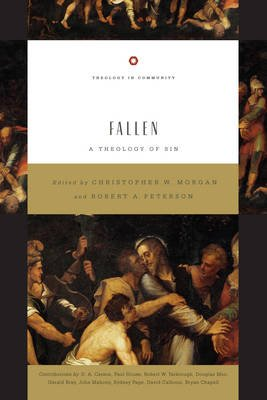 Fallen - A Theology of Sin (Paperback): Christopher W Morgan, Robert A. Peterson