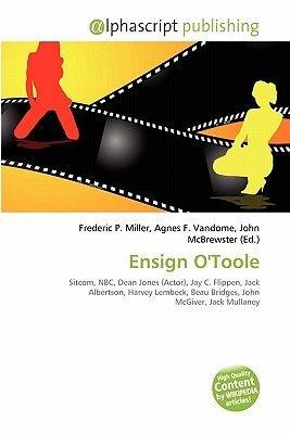 Ensign O'Toole (Paperback): Frederic P. Miller, Agnes F. Vandome, John McBrewster