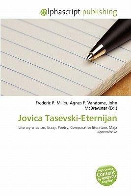 Jovica Tasevski-Eternijan (Paperback): Frederic P. Miller, Agnes F. Vandome, John McBrewster