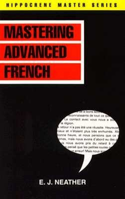 Master Advanced French (English, French, Paperback): E.J. Neather
