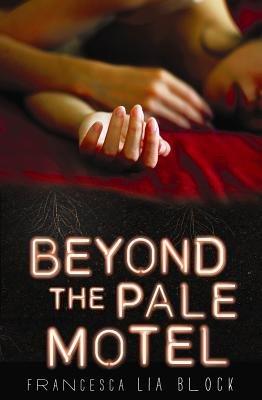 Beyond the Pale Motel (Hardcover): Francesca Lia Block
