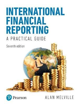 International Financial Reporting 7th edition (Paperback, 7th New edition): Alan Melville