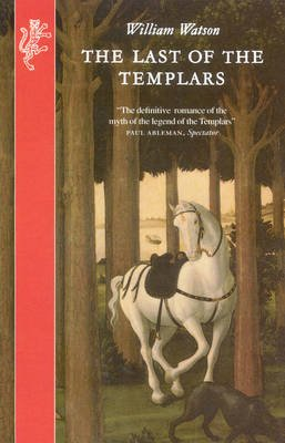 The Last of the Templars (Paperback): William Watson