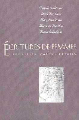 ?critures de femmes - Nouvelles cartographies (Paperback, New): Mary Ann Caws, Mary Jean Green, Marianne Hirsch, Ronnie...
