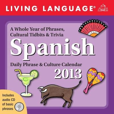 Living Language - Spanish 2013 Box (English, Spanish, Calendar, 2013): Living Language