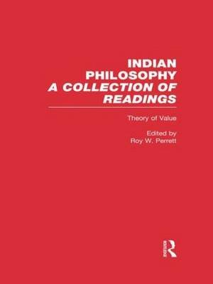 Theory of Value - Indian Philosophy (Hardcover): Roy W. Perrett