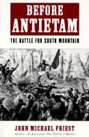 Before Antietam - The Battle for South Mountain (Paperback): John M Priest