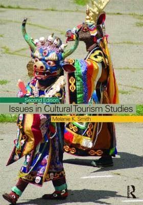 Issues in Cultural Tourism Studies (Paperback, 2): Melanie K. Smith