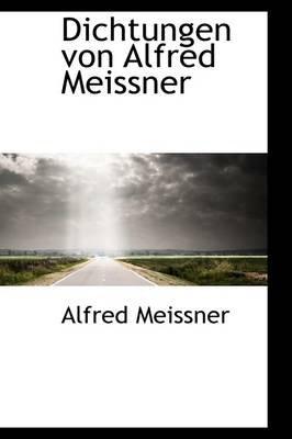 Dichtungen Von Alfred Meissner (Paperback): Alfred Meissner