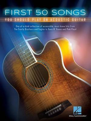 First 50 Songs You Should Play On Acoustic Guitar (Paperback): Hal Leonard Publishing Corporation