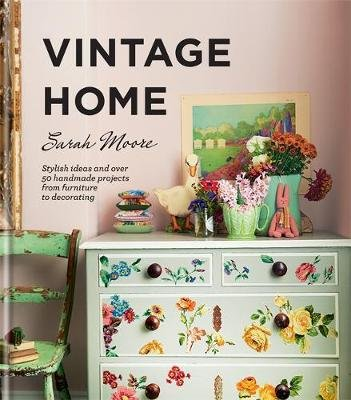 Vintage Home (Hardcover): Sarah Moore
