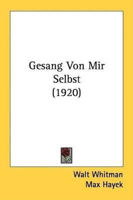 Gesang Von Mir Selbst (1920) (English, German, Hardcover): Walt Whitman