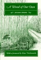 A Wood of Our Own (Paperback, Revised edition): Julian Evans