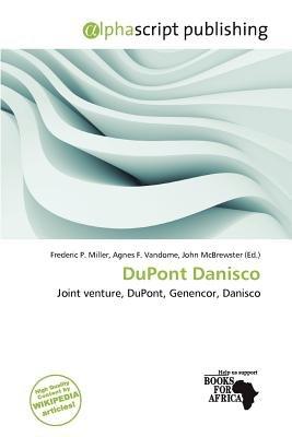 DuPont Danisco (Paperback): Frederic P. Miller, Agnes F. Vandome, John McBrewster