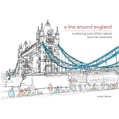 A Line Around England - A colouring book of the nation's favourite landmarks (Hardcover): Simon Harmer