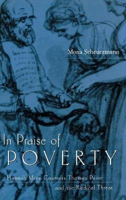 In Praise of Poverty - Hannah More Counters Thomas Paine and the Radical Threat (Hardcover): Mona Scheuermann