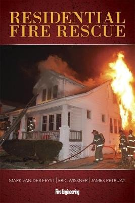 Residential Fire Rescue (Hardcover): Mark Van Der Feyst, Eric Wissner, James Petruzzi
