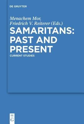 Samaritans - Past and Present - Current Studies (Electronic book text): Menachem Mor, Friedrich V. Reiterer