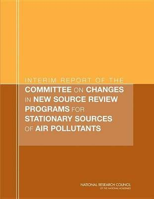 Interim Report of the Committee on Changes in New Source Review Programs for Stationary Sources of Air Pollutants (Electronic...
