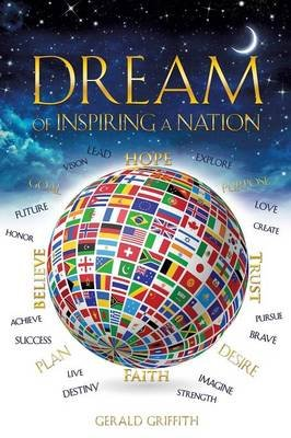 Dream of Inspiring a Nation (Paperback): Gerald Griffith