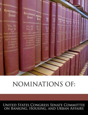 Nominations of (Paperback): United States Congress Senate Committee