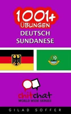 1001+ Ubungen Deutsch - Sundanese (German, Paperback): Gilad Soffer