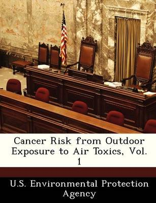 Cancer Risk from Outdoor Exposure to Air Toxics, Vol. 1 (Paperback):
