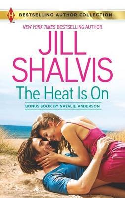 Heat Is on (Electronic book text): Jill Shalvis, Natalie Anderson