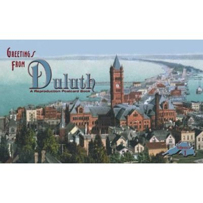 Greetings from Duluth: Volume 1 (Paperback): Tony Dierckins, Jerry Paulson, T. Dierckins