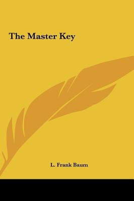 The Master Key (Hardcover): L. Frank Baum