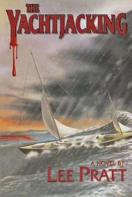 The Yachtjacking (Paperback): Lee Pratt