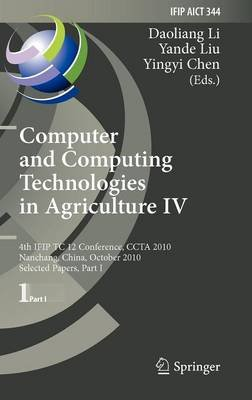 Computer and Computing Technologies in Agriculture, v. 4 - 4th IFIP TC 12 Conference, CCTA 2010, Nanchang, China, October...