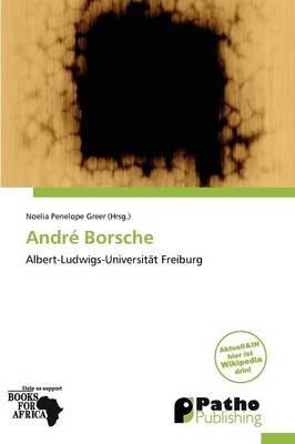 Andr Borsche (German, Paperback): Noelia Penelope Greer