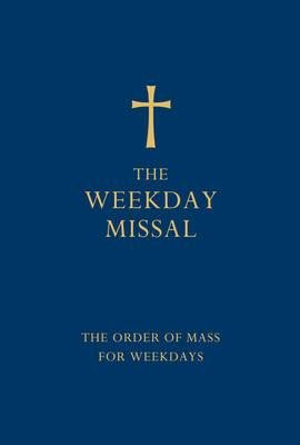 The Weekday Missal (Blue edition) - The New Translation of the Order of Mass for Weekdays (Hardcover, Blue ed):