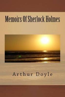 Memoirs of Sherlock Holmes (Paperback): Sir Arthur Conan Doyle